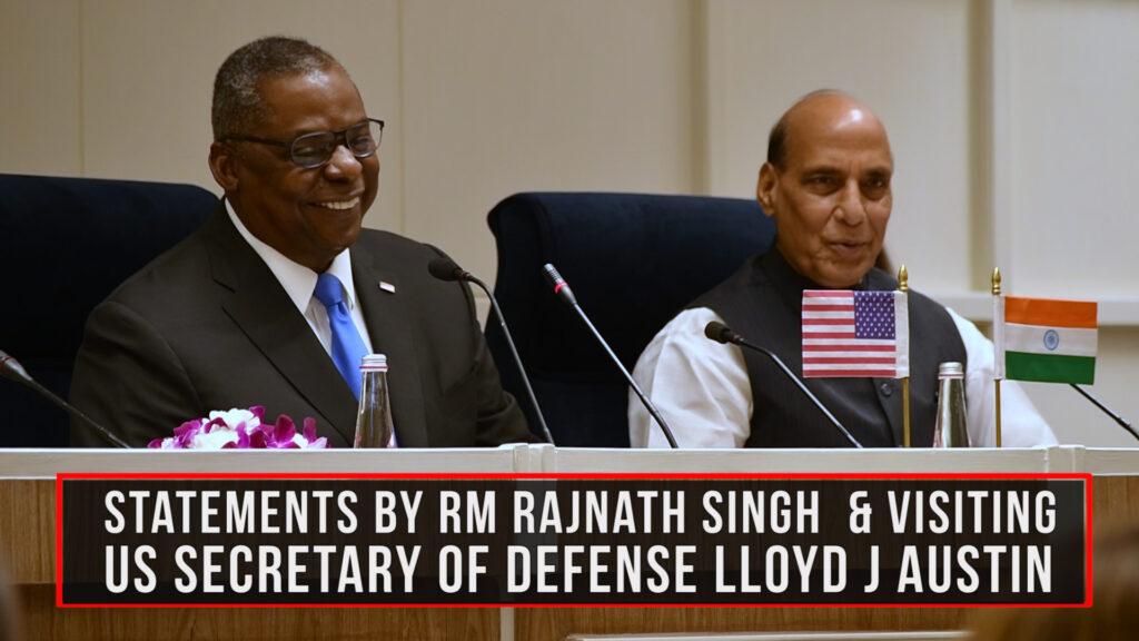 Joint Statement of US Secretary of Defense Llyod J Austin and Raksha Mantri Rajnath Singh at Vigyan Bhawan in Delhi