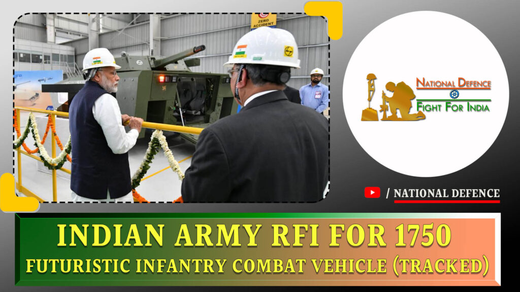 Indian Army RFI For 1750 FUTURISTIC INFANTRY COMBAT VEHICLE (TRACKED)